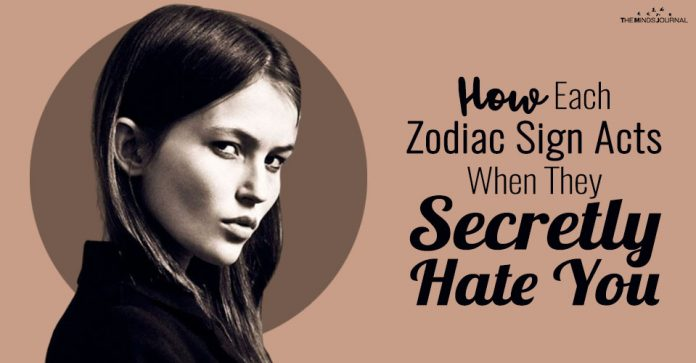 How Each Zodiac Sign Acts When They Secretly Hate You