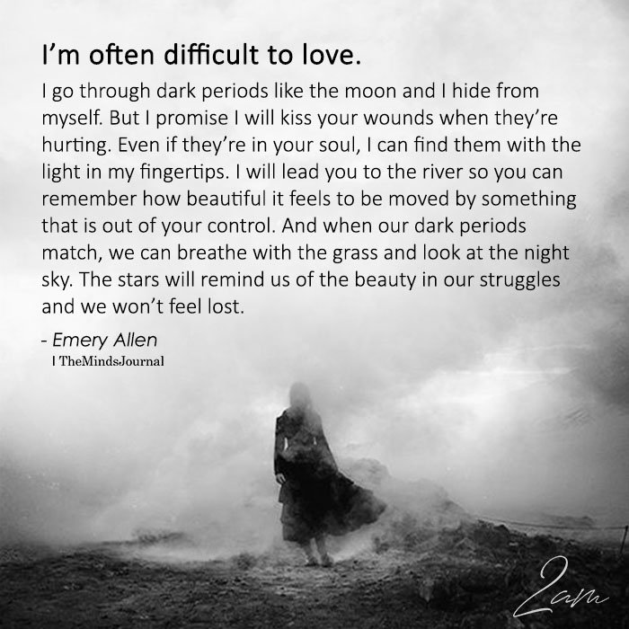 I'm Often Difficult To Love