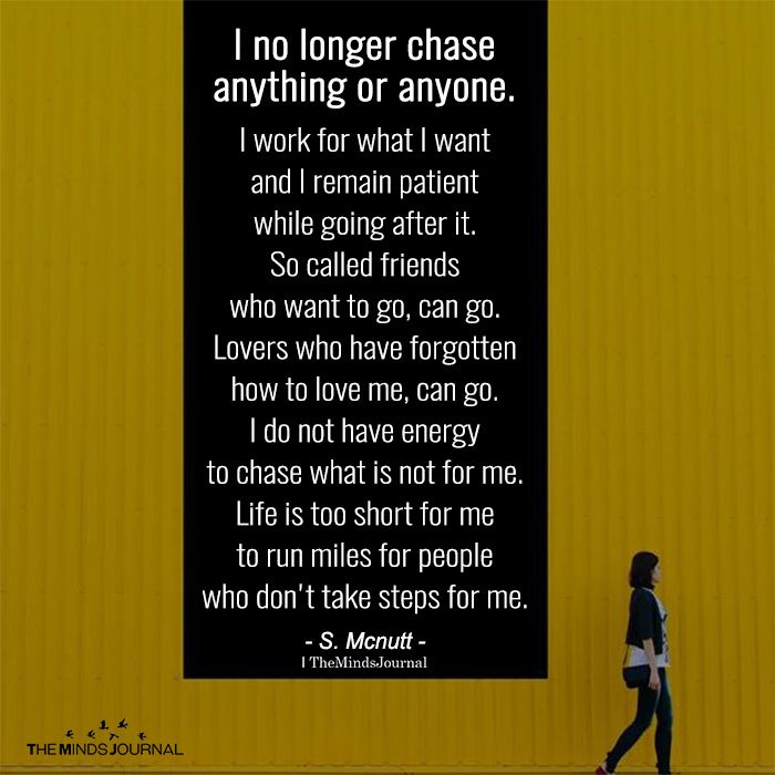 I No Longer Chase Anything Or Anyone