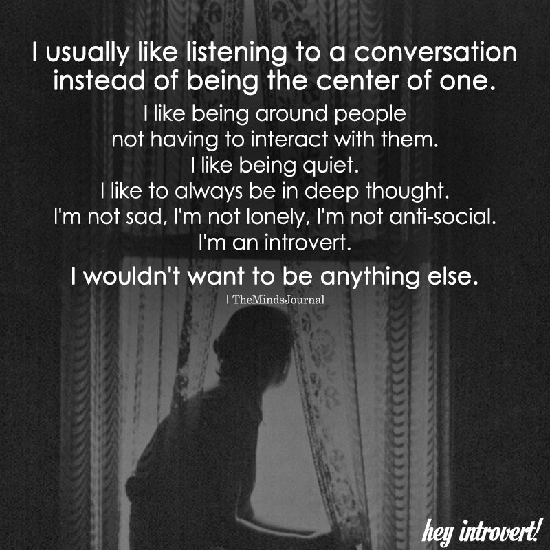 I Usually Like Listening To A Conversation Instead Of Being The Center Of One