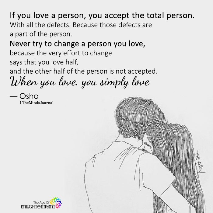 If You Love A Person, You Accept The Total Person