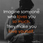 Imagine Someone Who Loves You So Much