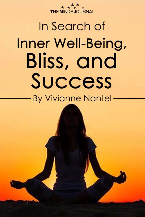In Search of Inner Well-Being, Bliss, and Success
