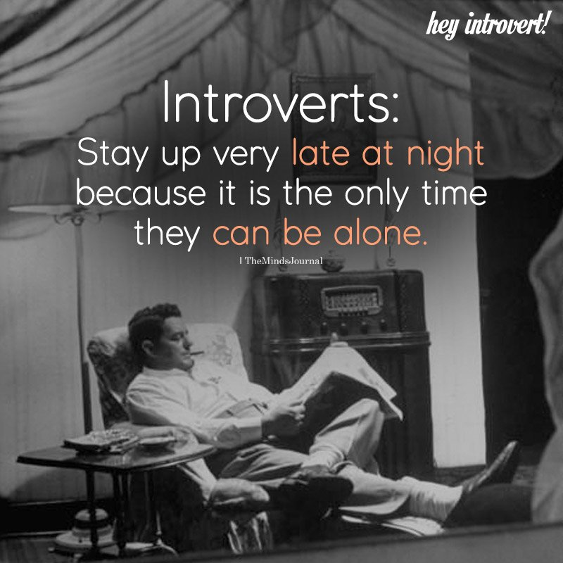 Introverts Stay Up Very Late At Night