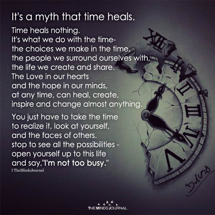 It's A Myth That Time Heals