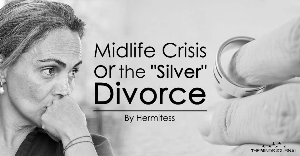 "Midlife Crisis and a ""Silver"" Divorce"