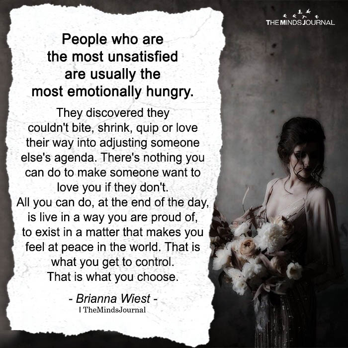 People Who Are The Most Unsatisfied Are Usually The Most Emotionally Hungry