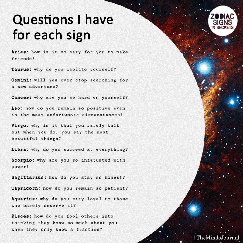 Questions I Have For Each Sign