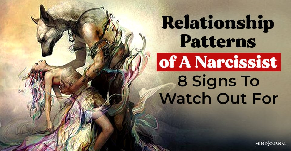 Relationship Patterns of A Narcissist