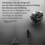 Sometimes, You Do Things And You Do Them Not Because You're Thinking