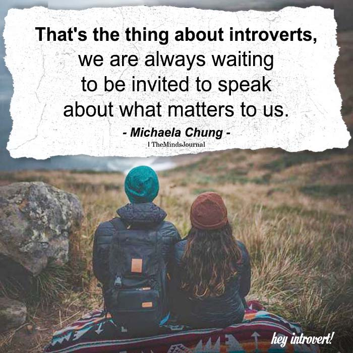 That's The Thing About Introverts, We Are Always Waiting To Be Invited