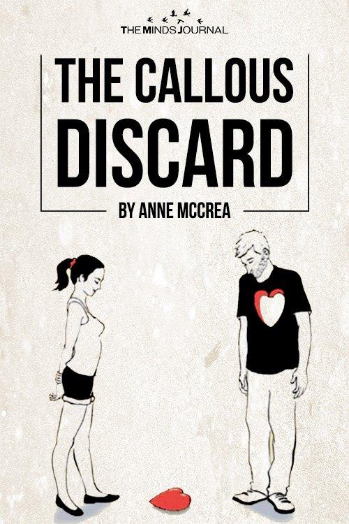 The Callous Discard