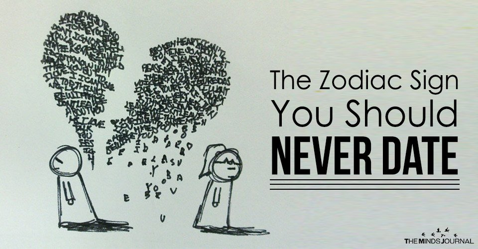 The Zodiac Sign You Should Never Date