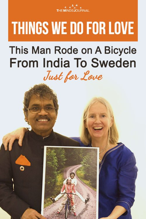 Things We Do For Love This man rode a bike from India to Sweden just for love!