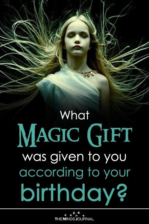 What Magic Gift was given to you according to your Birthday