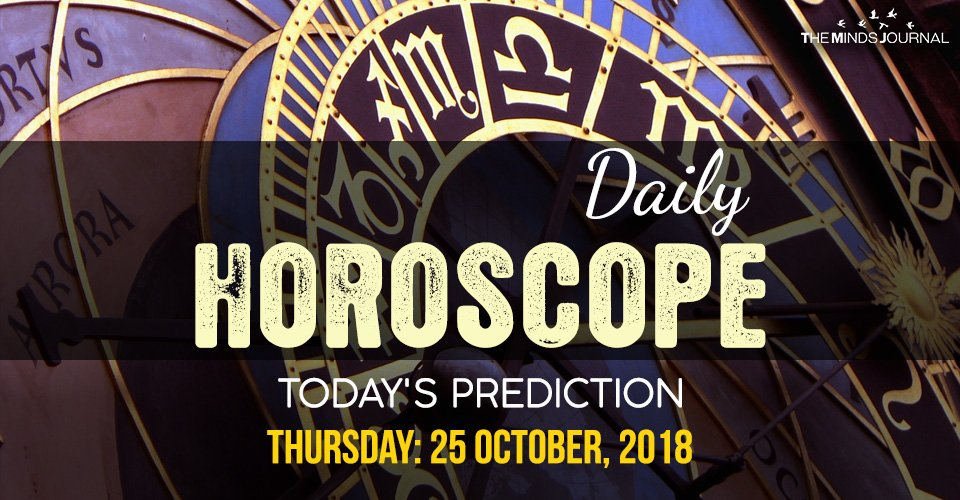 Your Daily Predictions for Thursday , October 25, 20182