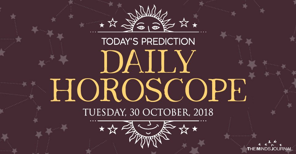 Your Daily Predictions for Tuesday, October 30, 20182