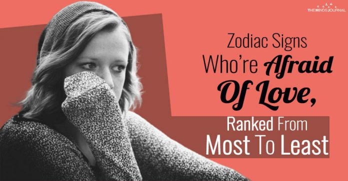 Zodiac Signs Who Are Afraid Of Love, Ranked From Most To Least