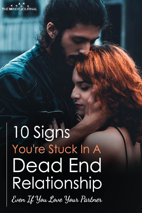 10 Signs You're Stuck In A Dead End Relationship, Even If You Love Your Partner