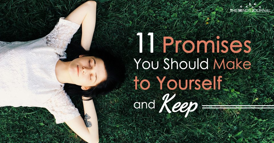11 Promises You Should Make to Yourself and Keep
