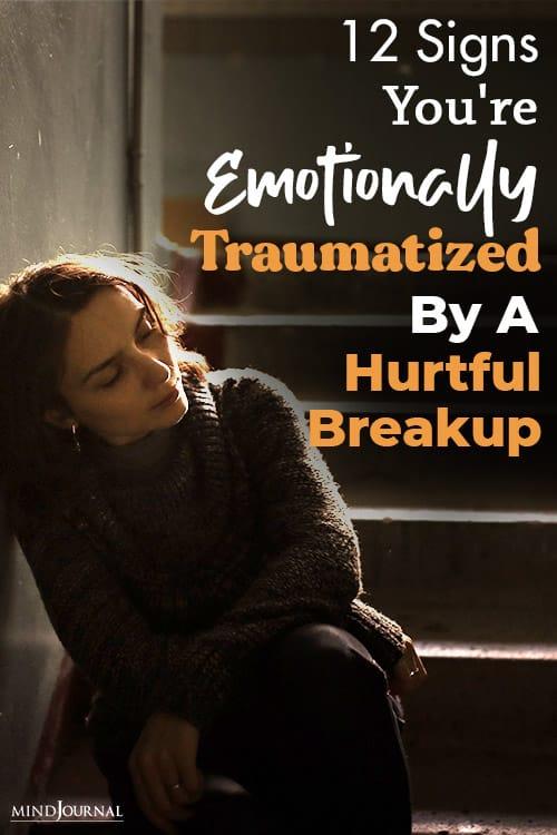 12 Signs Emotionally Traumatized Hurtful Breakup pin