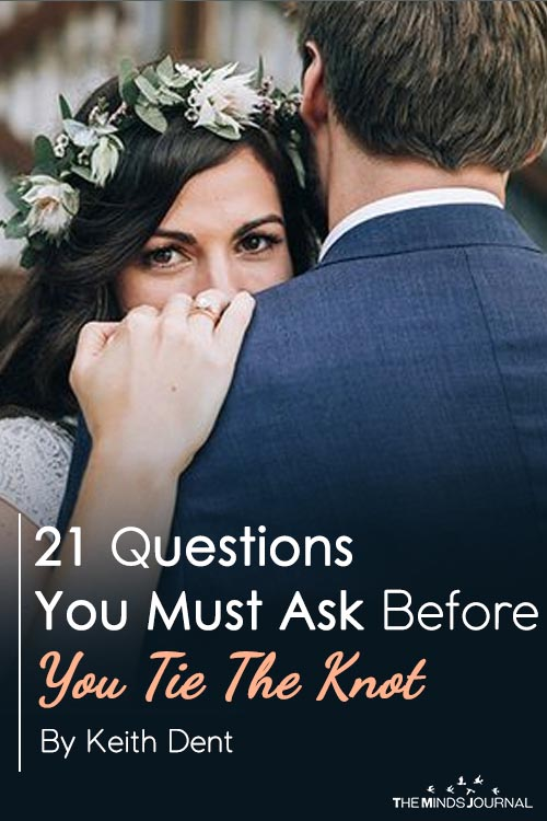 21 Questions You Must Ask Before You Tie The Knot