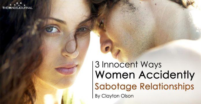 3 Innocent Ways Women Ruin Relationships