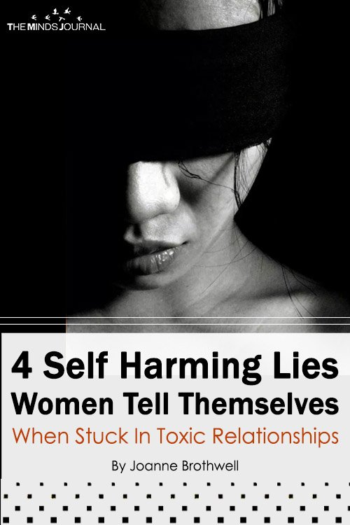 4 Self Harming Lies Women Tell Themselves When Stuck In Toxic Relationships