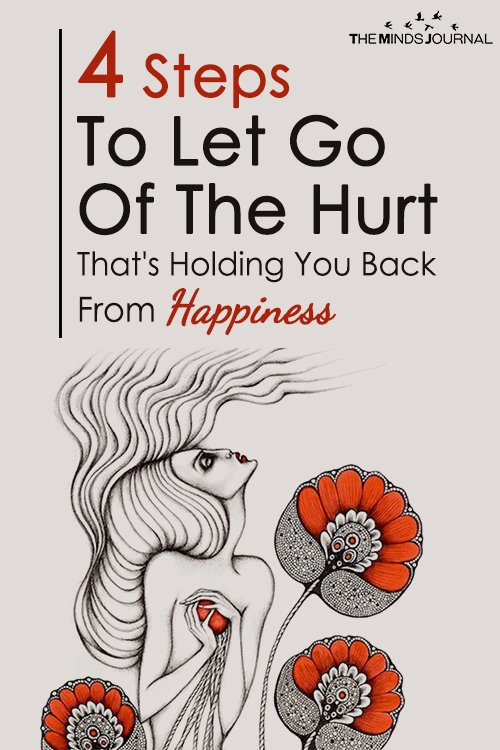 4 Steps To Let Go Of The Hurt That's Holding You Back From Happiness