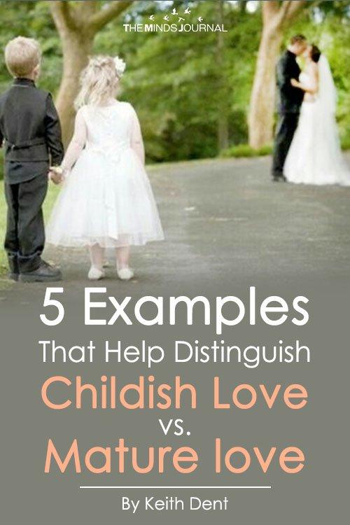 5 Examples That Help Distinguish Childish Love vs. Mature love