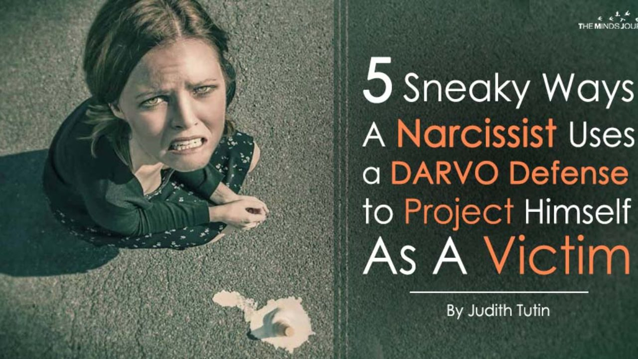 5 Sneaky Ways A Narcissist Uses a DARVO Defense to