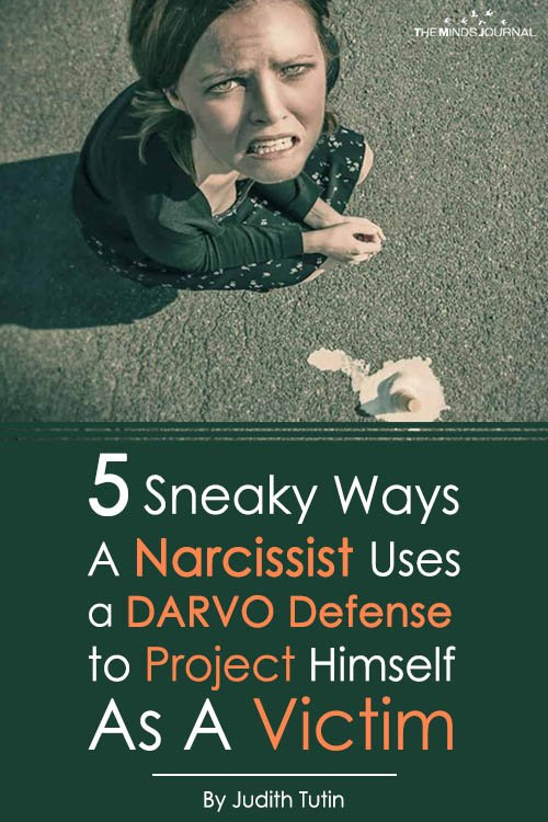 5 Sneaky Ways A Narcissist Uses a DARVO Defense to Project Himself As A Victim