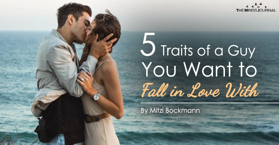 5 Traits of a Guy You Want to Fall in Love With