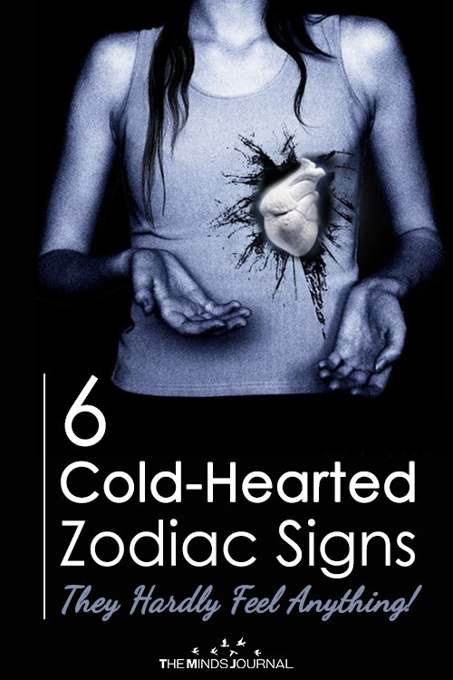 6 Cold-Hearted Zodiac Signs, They Hardly Feel Anything!