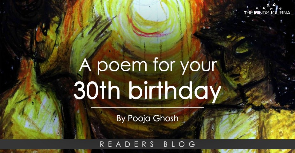 A Poem For Your 30th Birthday