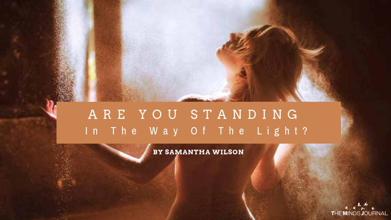 Are You Standing In The Way Of The Light