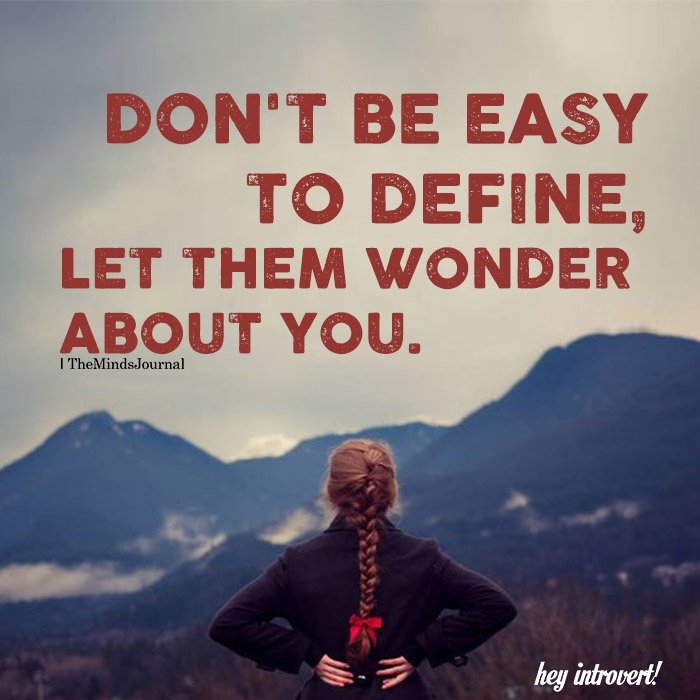 Don't Be Easy To Define