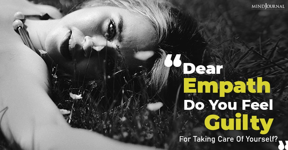 Empath Feel Guilty Taking Care Yourself