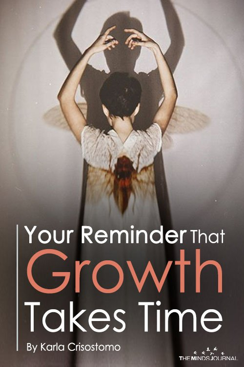 Here Is Your Reminder That Growth Takes Time