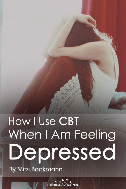 How I Use CBT When I Am Feeling Depressed