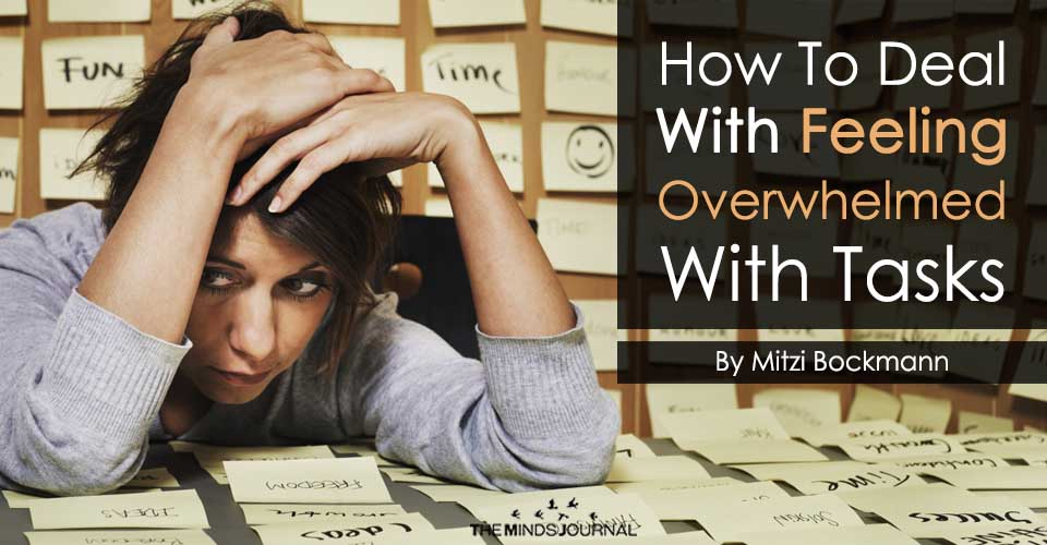 How To Deal With Feeling Overwhelmed With Tasks