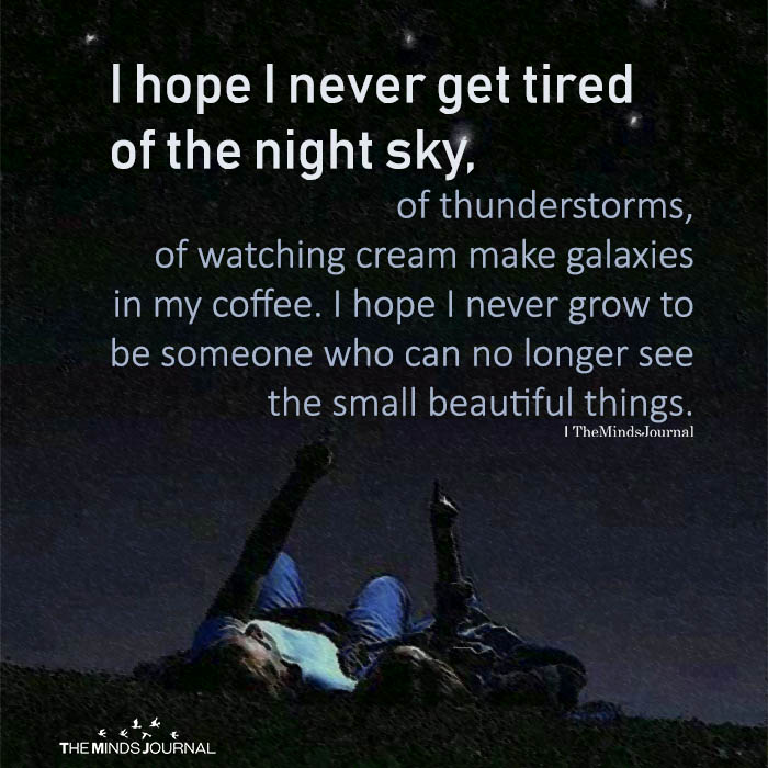I Hope I Never Get Tired Of The Night Sky