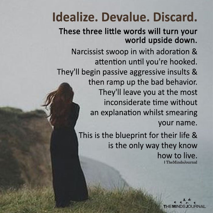 Idealize. Devalue. Discard.