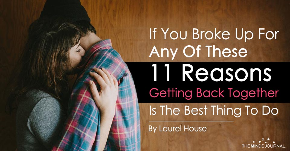 If You Broke Up For Any Of These 11 Reasons, Getting Back Together Is The Best Thing To Do