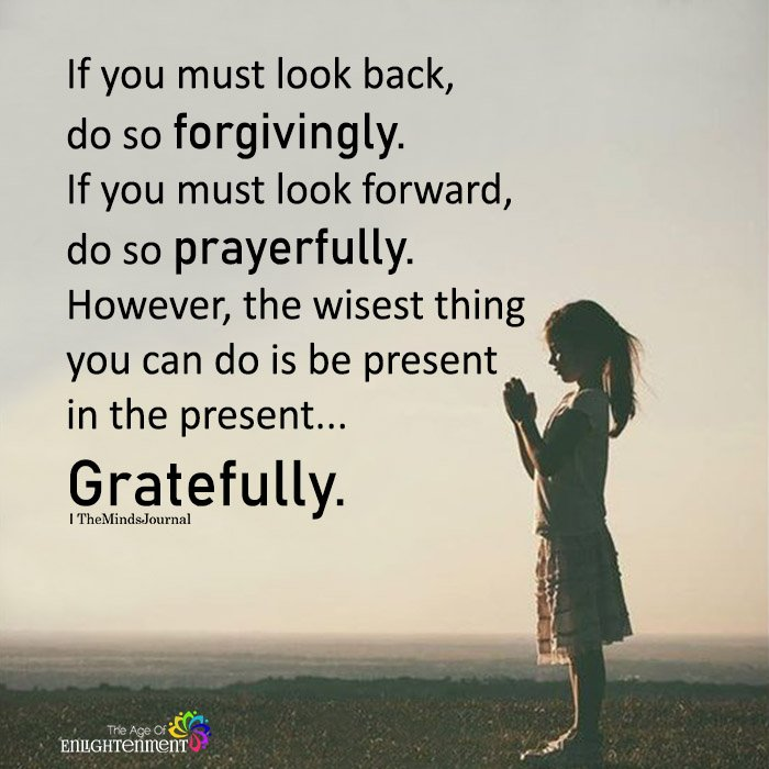 If You Must Look Back, Do So Forgivingly