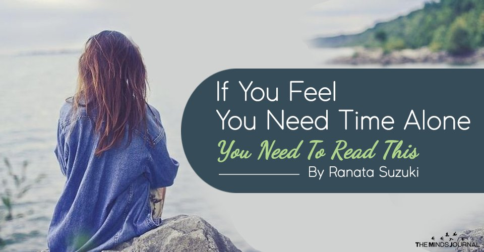If You Feel You Need Time Alone – You Need To Read This