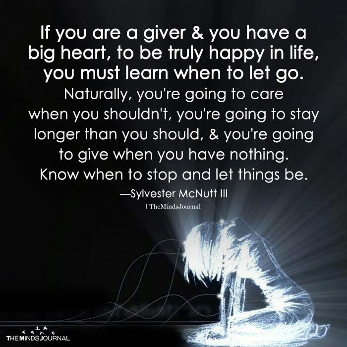If you are a giver & you have a big heart