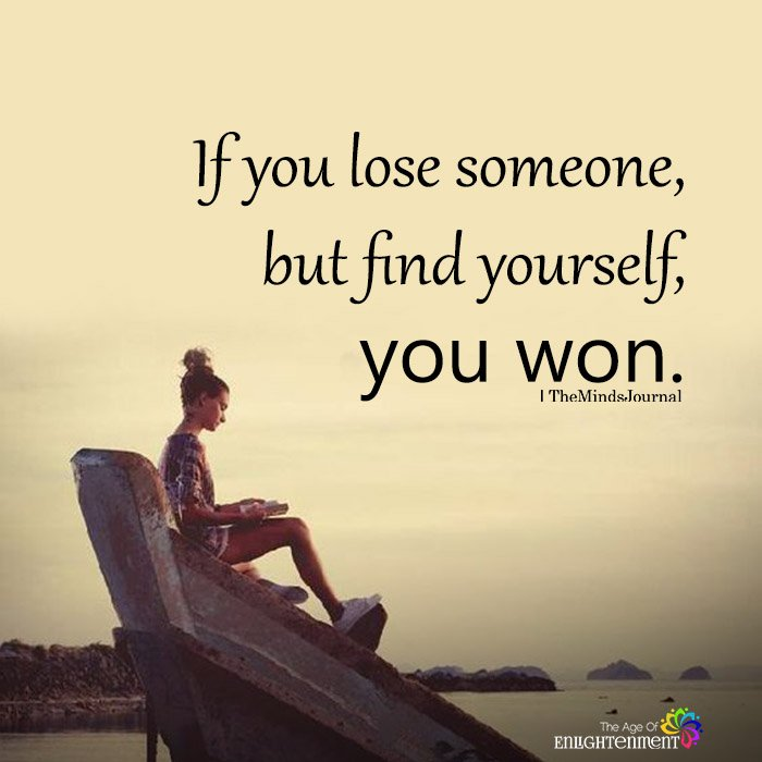 If you lose someone, but find yourself