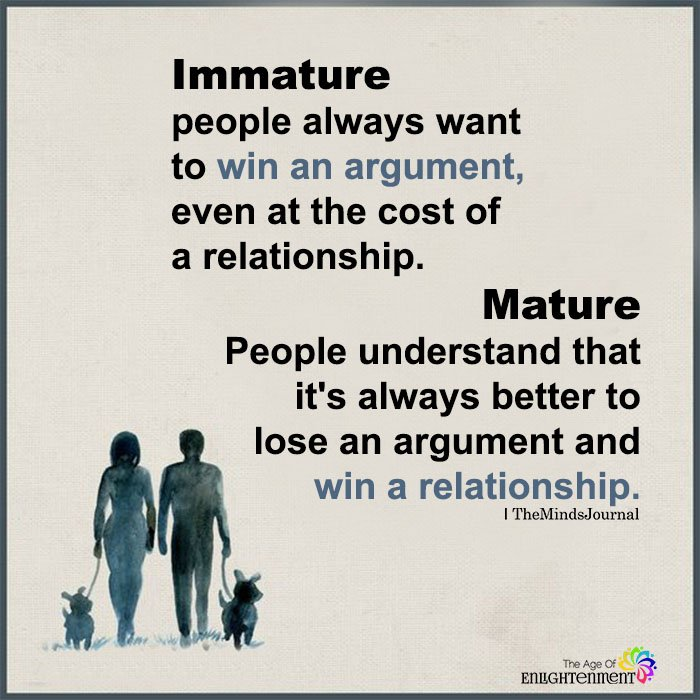 Immature People Always Want To Win An Argument