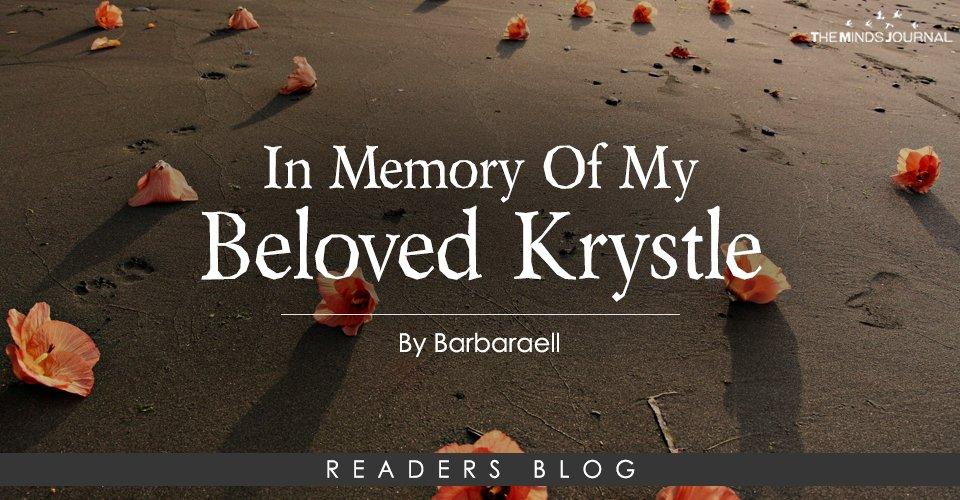 In Memory Of My Beloved Krystle